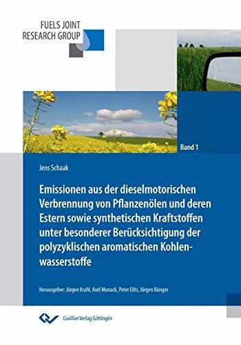 Emissionen aus der dieselmotorischen Verbrennung von Pflanzenölen und deren Estern sowie ...