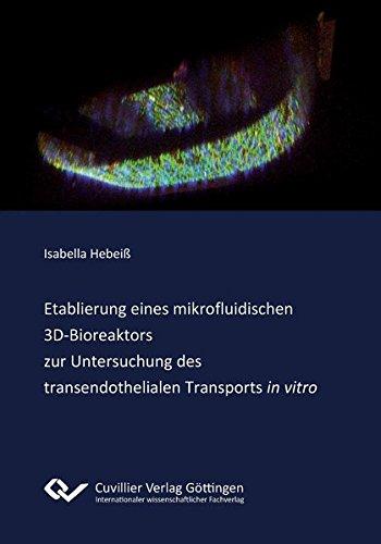 Etablierung eines mikrofluidischen 3D-Bioreaktors zur Untersuchung des transendothelialen ...