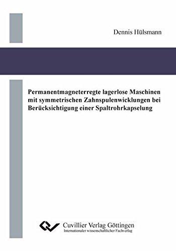 9783954042104: Permanentmagneterregte lagerlose Maschinen mit symmetrischen Zahnspulenwicklungen bei Berücksichtigung einer Spaltrohrkapselung