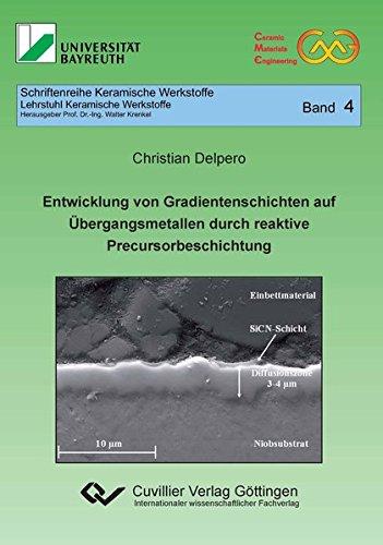 9783954043309: Entwicklung von Gradientenschichten auf Übergangsmetallen durch reaktive Precursorbeschichtung: Schriftenreihe Keramische Werkstoffe 4
