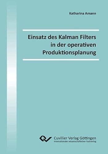 9783954043361: Einsatz des Kalman Filters in der operativen Produktionsplanung