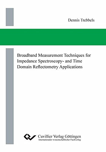 9783954043606: Broadband Measurement Techniques for Impedance Spectroscopy- and Time Domain Reflectometry Applications