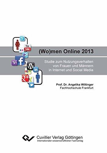 (Wo)men Online 2013: Studie zum Nutzungsverhalten von Frauen und Männern in Internet und ...