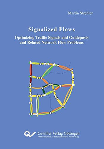Signalized Flows: Optimizing Traffic Signals and Guideposts and Related Network Flow Problems (...