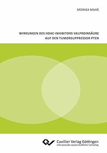 9783954044979: Wirkungen des HDAC-Inhibitors Valproinsäure auf den Tumorsuppressor PTEN