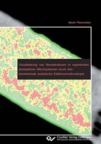 9783954045136: Visualisierung von Nanostrukturen in organischen, photoaktiven Mischsystemen durch dreidimensionale analytische Elektronenmikroskopie
