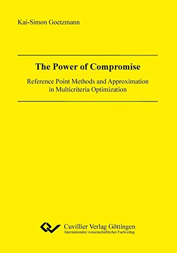 The Power of Compromise: Reference Point Methods: Kai-Simon Goetzmann