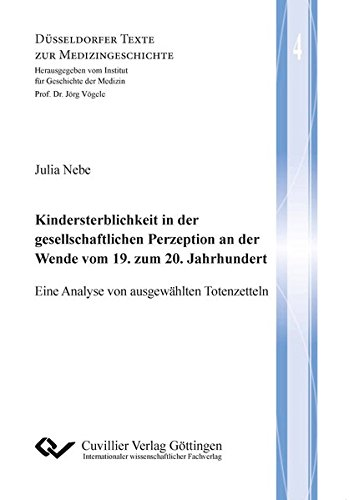 9783954046003: Kindersterblichkeit in der gesellschaftlichen Perzeption an der Wende vom 19. zum 20. Jahrhundert: Eine Analyse von ausgewählten Totenzetteln