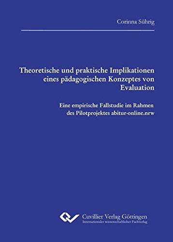 Theoretische und praktische Implikationen eines pädagogischen Konzeptes von Evaluation: Eine ...