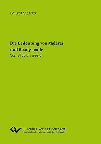 9783954046423: Die Bedeutung von Malerei und Ready-made: Von 1900 bis heute