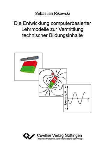 9783954046669: Die Entwicklung computerbasierter Lehrmodelle zur Vermittlung technischer Bildungsinhalte: Buch und DVD