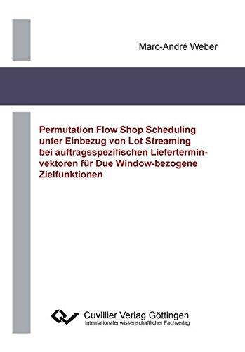 9783954047222: Permutation Flow Shop Scheduling unter Einbezug von Lot Streaming bei auftragsspezifischen Lieferterminvektoren für Due Window-bezogene Zielfunktionen