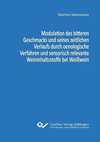 Modulation des bitteren Geschmacks und seines zeitlichen Verlaufs durch oenologische Verfahren und ...