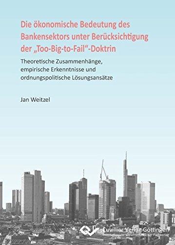 """Die ökonomische Bedeutung des Bankensektors unter Berücksichtigung der """"..."""