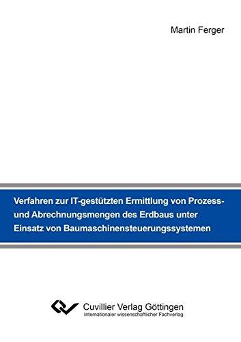 Verfahren zur IT-gestützten Ermittlung von Prozess- und Abrechnungsmengen des Erdbaus unter ...