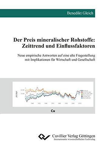 9783954048915: Der Preis mineralischer Rohstoffe: Zeittrend und Einflussfaktoren: Neue empirische Antworten auf eine alte Fragestellung mit Implikationen für Wirtschaft und Gesellschaft
