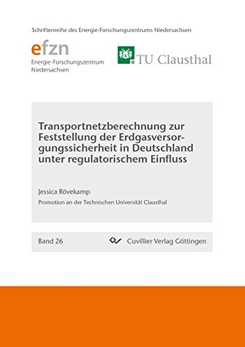 Transportnetzberechnung zur Feststellung der Erdgasversorgungssicherheit in Deutschland unter ...
