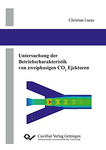 9783954049578: Untersuchung der Betriebscharakteristik von zweiphasigen CO2 Ejektoren