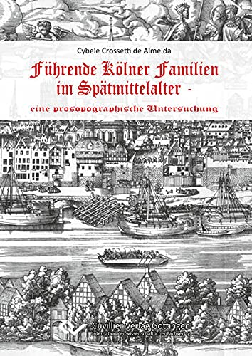 Führende Kölner Familien im Spätmittelalter: Cybele Crossetti de Almeida