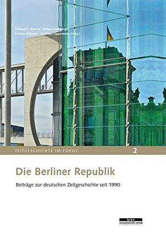 9783954101016: Die Berliner Republik: Stand und Perspektiven der Forschung