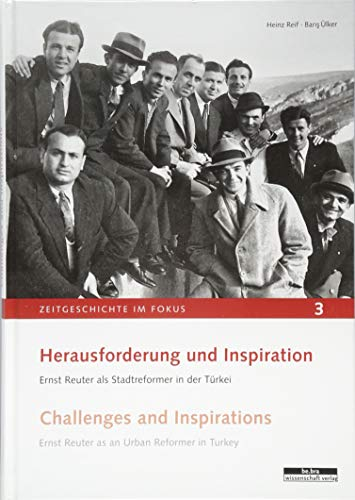 9783954101023: Herausforderung und Inspiration. Challenges and Inspirations: Ernst Reuter als Stadtreformer in der Türkei. Ernst Reuter as an Urban Reformer in Turkey