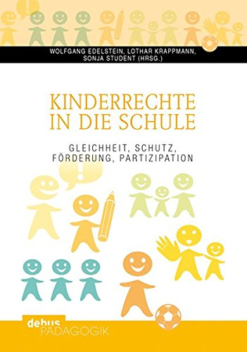 9783954140336: Kinderrechte in die Schule: Gleichheit, Schutz, Förderung, Partizipation
