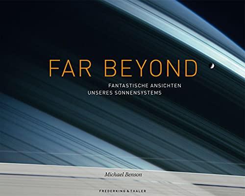 9783954160907: Far Beyond: Fantastische Ansichten unseres Sonnensystems