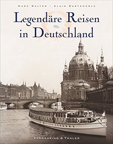 9783954161577: Legendäre Reisen in Deutschland