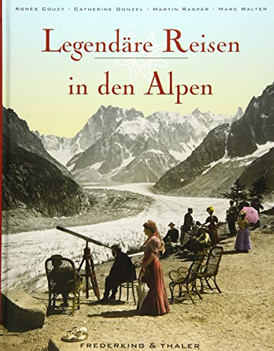 9783954161706: Legendäre Reisen in den Alpen