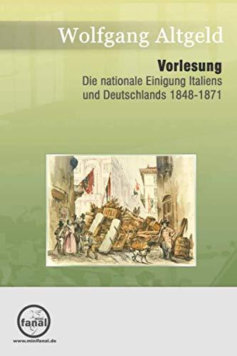 9783954210350: Vorlesung Die nationale Einigung Italiens und Deutschlands 1848-1871
