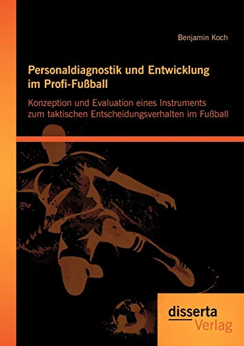 Personaldiagnostik Und Entwicklung Im Profi-fu Ball: Benjamin Koch (author)