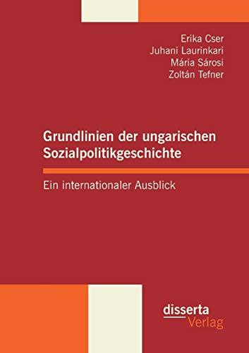 Grundlinien Der Ungarischen Sozialpolitikgeschichte: Zoltan Tefner, Juhani