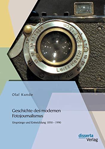 9783954253869: Geschichte Des Modernen Fotojournalismus: Ursprunge Und Entwicklung 1850 - 1990