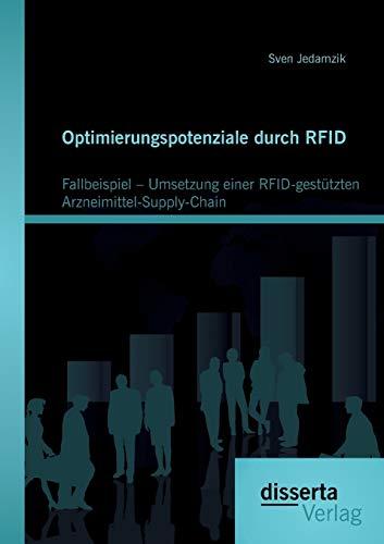 Optimierungspotenziale durch RFID: Fallbeispiel - Umsetzung einer RFID-gestützten ...