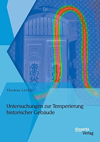 Untersuchungen zur Temperierung historischer Gebäude: Thomas L�ther