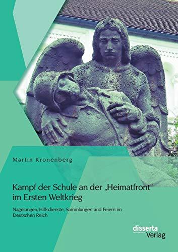 """Kampf der Schule an der """"Heimatfront"""" im Ersten Weltkrieg: Nagelungen, Hilfsdienste, ..."""
