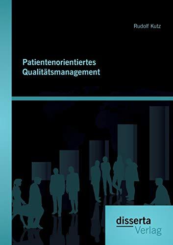 Patientenorientiertes Qualitätsmanagement: Rudolf Kutz