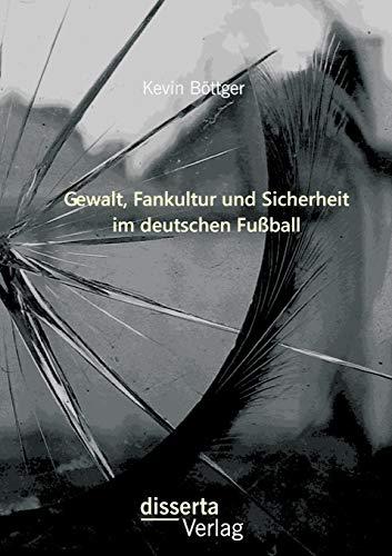 Gewalt, Fankultur und Sicherheit im deutschen Fußball: Kevin Böttger