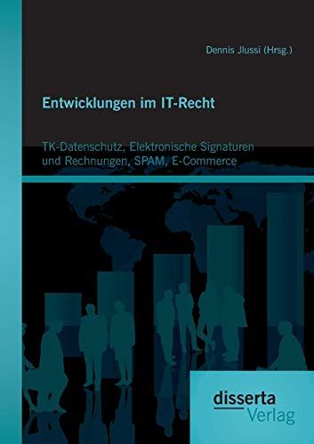 9783954257164: Entwicklungen im IT-Recht: TK-Datenschutz, Elektronische Signaturen und Rechnungen, SPAM, E-Commerce