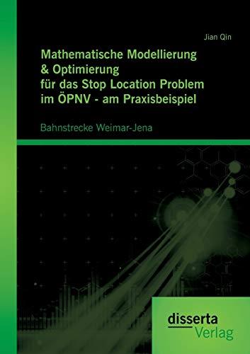 Mathematische Modellierung & Optimierung für das Stop Location Problem im ÖPNV - am ...