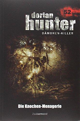 9783954260522: Dorian Hunter 52. Die Knochen-Menagerie