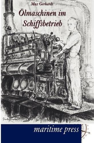 lmaschinen Im Schiffsbetrieb (Paperback): Max Gerhards