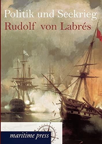9783954271825: Politik und Seekrieg