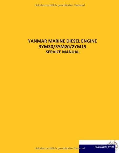 9783954275083: YANMAR MARINE DIESEL ENGINE 3YM30/3YM20/2YM15 (German Edition)