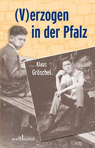 V)erzogen in der Pfalz: Gröschel, Klaus