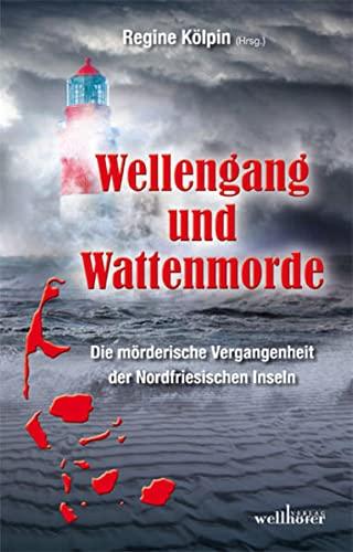 Wellengang und Wattenmorde: Die mörderische Vergangenheit der: Mischa Bach; Dieter