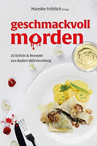 Geschmackvoll morden: Fröhlich, Mareike; Küble,
