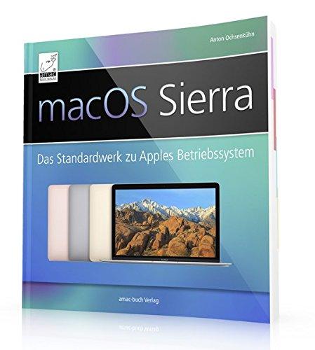 macOS Sierra: Das Standardwerk zu Apples Betriebssystem (Paperback): Anton Ochsenkühn
