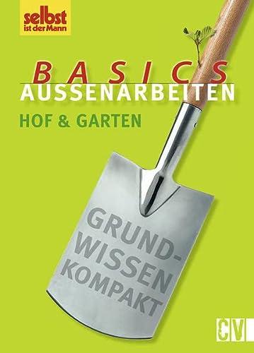 Basics Außenarbeiten: Hof und Garten