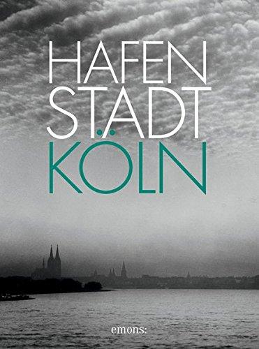 9783954510016: Hafenstadt Köln